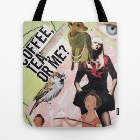"Tote Bag - ""Tea, coffee, or me?"""