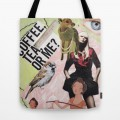 "Tote Bag - ""Coffee, tea, or me?"""