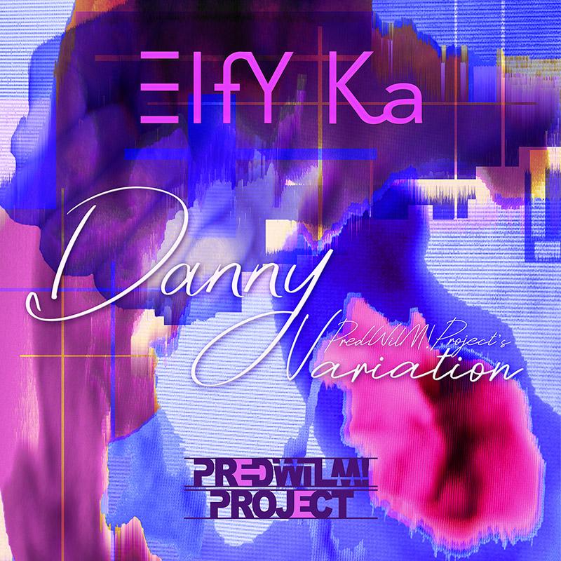 Elfy Ka - Variation pour Danny
